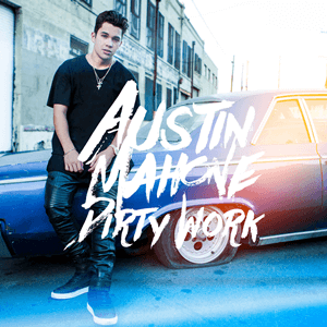 Dirty Work (Austin Mahone song) - Image: Austin Mahone Dirty Work (Official Single Cover)