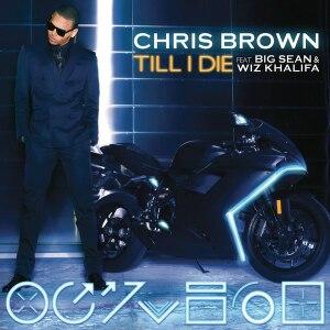 Till I Die (Chris Brown song) - Image: Chris Brown Till I Die