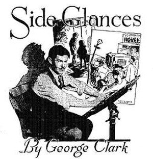 George Clark (cartoonist) - George Clark and two of his Side Glances panels in 1934.
