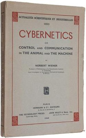 Cybernetics: Or Control and Communication in the Animal and the Machine - First edition
