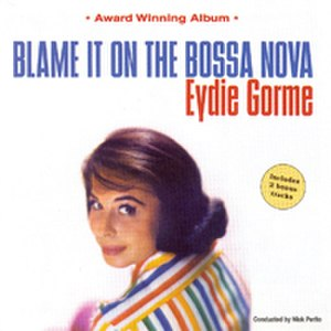 Blame It on the Bossa Nova - Image: Eydie Gorme Bossa Nova