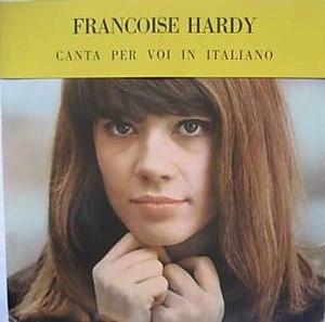 Françoise Hardy canta per voi in italiano - Image: Françoise Hardy canta per voi in italiano