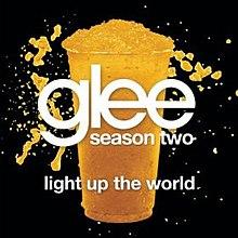 Glee Lightuptheworld.jpg
