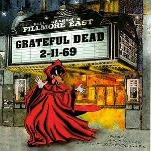 Live at the Fillmore East 2-11-69 - Image: Grateful Dead Live at the Fillmore East 2 11 69