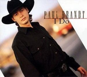 I Do (Paul Brandt song) - Image: I Do single Brandt