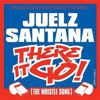 There It Go (The Whistle Song) - Image: Juelz Santana There It Go (The Whistle Song)