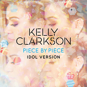 Piece by Piece (song) - Image: Kelly Clarkson Piece by Piece Idol Version cover