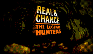 Real and Chance: The Legend Hunters - Image: Legend hunters