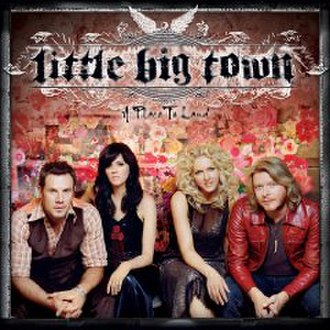 A Place to Land (Little Big Town album) - Image: Little Big Town A Place to Land Cover