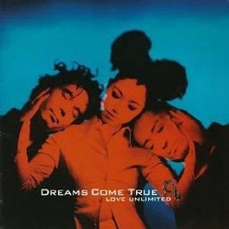 Love Unlimited (Dreams Come True album) - Image: Love Unlimited (Dreams Come True album)