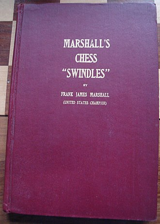 "Swindle (chess) - Frank Marshall analyzes his best games and some openings in his book Marshall's Chess ""Swindles"" (1914)."