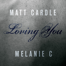 Matt Cardle & Melanie C - Loving You.png