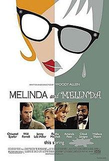 <i>Melinda and Melinda</i> 2004 film by Woody Allen