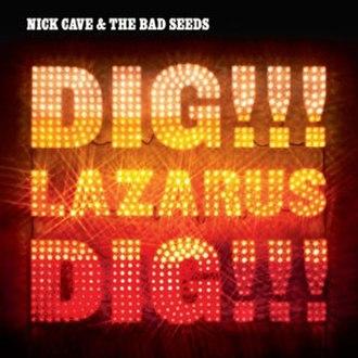 Dig, Lazarus, Dig!!! - Image: Nick Cave & the Bad Seeds Dig, Lazarus, Dig!!! coverart