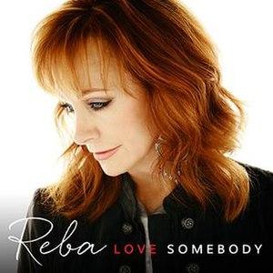 Love Somebody (album) - Image: Reba Love Somebody