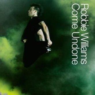 Come Undone (Robbie Williams song) - Image: Robbie Williams Come Undone CD single cover