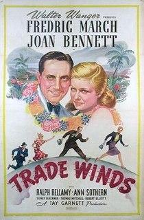 <i>Trade Winds</i> (film) 1938 film by Tay Garnett