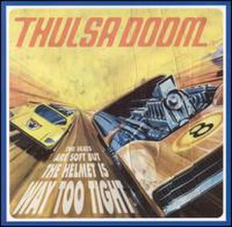 The Seats Are Soft But the Helmet Is Way Too Tight - Image: Thulsa Doom Seats album cover