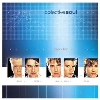 Blender (Collective Soul album) - Image: Collectivesoulblende r