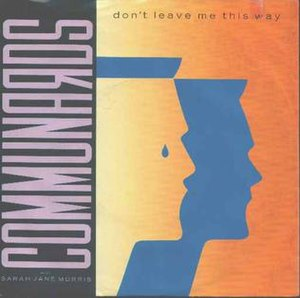 Don't Leave Me This Way - Image: Communards with Sarah Jane Morris Don't Leave Me This Way single cover