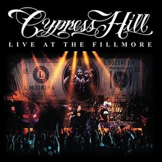 Live at the Fillmore (Cypress Hill album) - Image: Cypress Hill Live at the Fillmore
