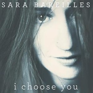 I Choose You (Sara Bareilles song) - Image: I Choose You by Sara Bareilles
