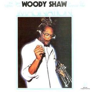 Imagination (Woody Shaw album) - Image: Imagination (Woody Shaw album)
