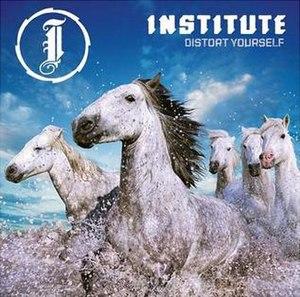 Distort Yourself - Image: Institute distort yourself