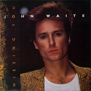 Missing You (John Waite song) - Image: John Waite Missing You