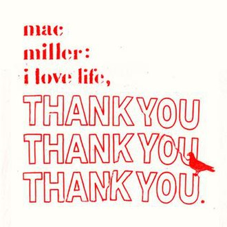 I Love Life, Thank You - Image: Mac Miller I Love Life, Thank You
