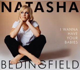 I Wanna Have Your Babies 2007 single by Natasha Bedingfield