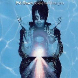 I'd Die Without You - Image: PM Dawn I'd Die Without You cover