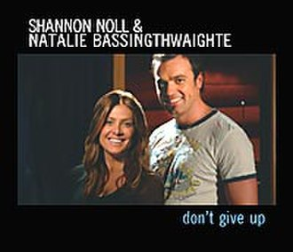Don't Give Up (Peter Gabriel and Kate Bush song) - Image: Shannon Noll & Natalie Bassingthwaighte Don't Give Up