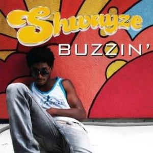 Buzzin' (Shwayze song) - Image: Shwayze Buzzin