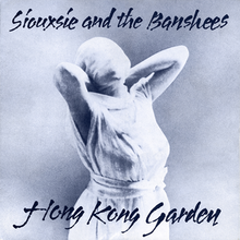 Siouxsie and the Banshees - Hong Kong Garden.png