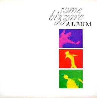Some Bizzare Album - Image: Some bizzare