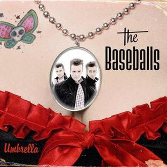 Umbrella (song) - Image: The Baseballs Umbrella cover