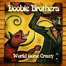 The Doobie Brothers - 2010 World Gone Crazy Album Art.jpg
