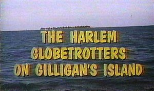 The Harlem Globetrotters on Gilligan's Island - Image: The Harlem Globetrotters on Gilligan's Island