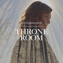 Throne Room (Official Single Cover) by Kim Walker-Smith.png
