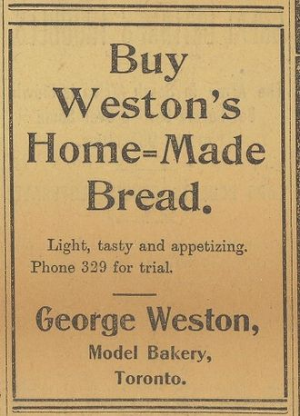 George Weston - Model Bakery ad for Weston's Home-Made Bread, Toronto World, June 1900.