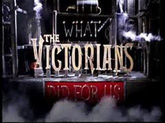 What the Victorians Did for Us - Image: What The Victorians Did For Us