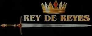"Rey de Reyes (2007) - Official logo of the 2007 Rey de Reyes depicting the ""trophy sword"" awarded to the winner."