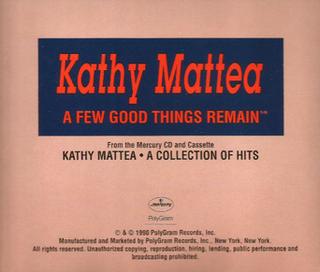 A Few Good Things Remain 1990 single by Kathy Mattea