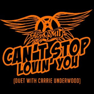Can't Stop Lovin' You (Aerosmith song) - Image: Aerosmith Can't Stop Lovin' You
