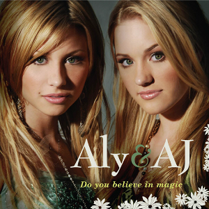 Do You Believe in Magic (song) - Image: Aly & AJ Do You Believe in Magic