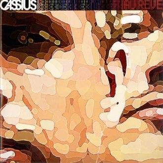 Au Rêve - Image: Cassius Au Reve