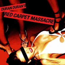 Duran Duran - Red Carpet Massacre.png