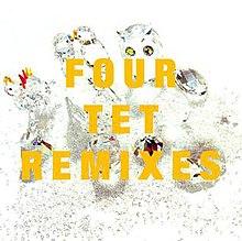 Remixes (Four Tet album) - Wikipedia