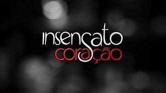 Insensato Coração - Image: Insensato Coracao